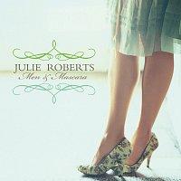 Julie Roberts – Men &  Mascara