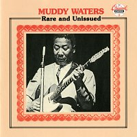 Muddy Waters – Rare And Unissued