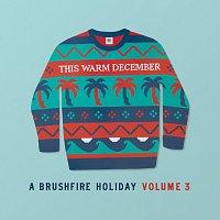 Různí interpreti – This Warm December, A Brushfire Holiday Vol. 3