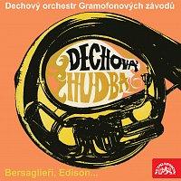 Dechový orchestr Gramofonových závodů – Bersaglieři, Edison...