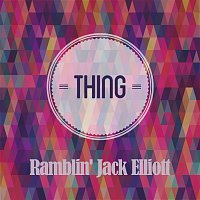Ramblin' Jack Elliott – Thing