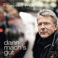 Reinhard Mey – Dann mach's gut