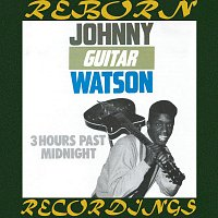 Johnny Guitar Watson – 3 Hours Past Midnight (HD Remastered)