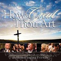 Bill & Gloria Gaither – How Great Thou Art