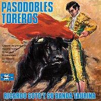Ricardo Soto y Su Banda Taurina – Pasodobles Toreros