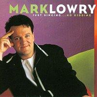 Mark Lowry – Just Singing...No Kidding