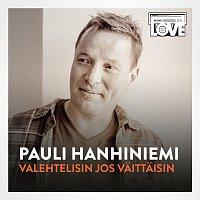 Pauli Hanhiniemi – Valehtelisin Jos Vaittaisin [TV-ohjelmasta SuomiLOVE]