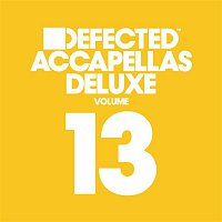 Various  Artists – Defected Accapellas Deluxe Volume 13