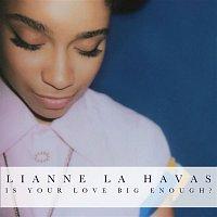 Lianne La Havas – Is Your Love Big Enough? (Deluxe Edition)