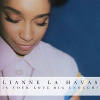 Lianne La Havas – Is Your Love Big Enough? (Deluxe Edition)