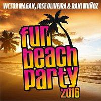 Víctor Magan, José Oliveira, Dani Munoz – Fun Beach Party 2016