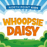 North Point Kids, Ava Truth Darnell – Whoopsie Daisy