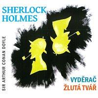Různí interpreti – Sherlock Holmes - Vyděrač / Žlutá tvář