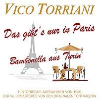 Vico Torriani – Das gibt's nur in Paris / Bambonella aus Turin