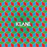 Keane – Better Than This