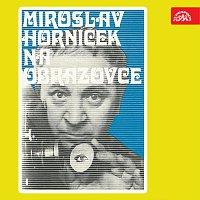 Miroslav Horníček – Miroslav Horníček na obrazovce
