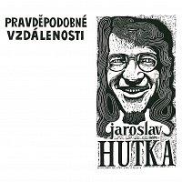Jaroslav Hutka – Pravděpodobné vzdálenosti