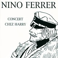 Nino Ferrer – Concert Chez Harry Vol 10