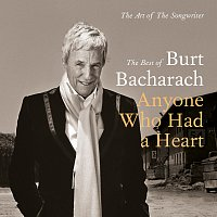Burt Bacharach – Anyone Who Had A Heart - The Art Of The Songwriter / Best Of
