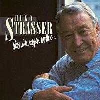 Hugo Strasser – Was Ich Sagen Wollte