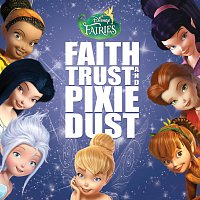 Různí interpreti – Disney Fairies: Faith, Trust and Pixie Dust
