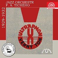 Antonín Holzinger, Ultraphon Jazz orchestr, František Alois Tichý – Historie psaná šelakem - Jazz orchestr F. A. Tichého 1929-1932
