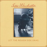 Jesse Winchester – Let The Rough Side Drag