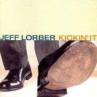 Jeff Lorber – Kickin' It