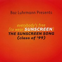 Baz Luhrmann – Everybody's Free (To Wear Sunscreen)