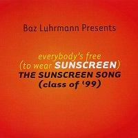Baz Luhrmann – Everybody's Free (To Wear Sunscreen)