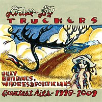 Drive-By Truckers – Ugly Buildings, Whores And Politicians - Greatest Hits 1998 - 2009
