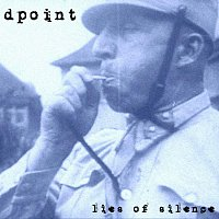 Dpoint – Lies Of Silence