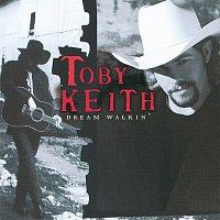Toby Keith – Dream Walkin'
