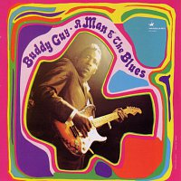 Buddy Guy – A Man And The Blues