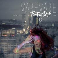 MarieMarie – Salt Is My Sugar [TheFatRat Remix]
