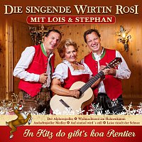 Die singende Wirtin Rosi – In Kitz do gibt's koa Rentier (with Lois & Stephan)