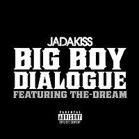 Jadakiss, The-Dream – Big Boy Dialogue