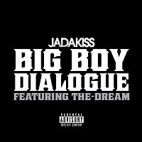 Jadakiss, The-Dream – Big Boy Dialogue