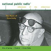 Various  Artists – NPR Milestones of the Millennium - The Music of Stravinsky