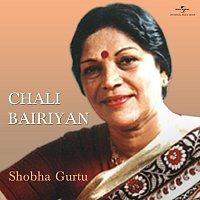 Shobha Gurtu – Chali Bairiyan