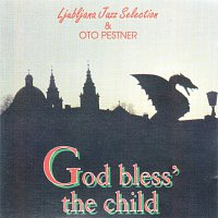 OTO PESTNER  &  LJUBLJANA JAZZ SELECTION – GOD BLESS' THE CHILD