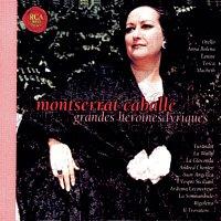 Montserrat Caballé – Les Grandes Heroines Lyriques