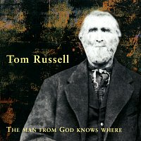 Tom Russell – The Man From God Knows Where
