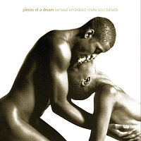 Pieces of a Dream – Sensual Embrace:  More Soul Ballads