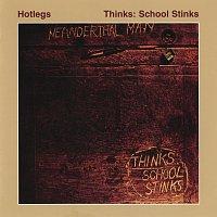 Hotlegs – Thinks: School Stinks