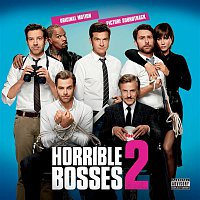 Various Artists.. – Horrible Bosses 2 (Original Motion Picture Soundtrack)