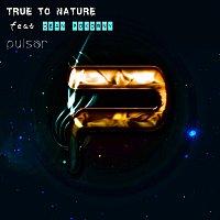 True to Nature, Dean Pokorny – Pulsar (feat. Dean Pokorny)
