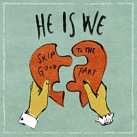 He Is We – Skip To The Good Part [EP]