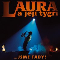 Laura a její tygři – Jsme tady! 1985 - 2005