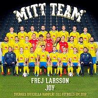 Frej Larsson, JOY – Mitt Team [Sveriges officiella kamplat till fotbolls- EM 2016]